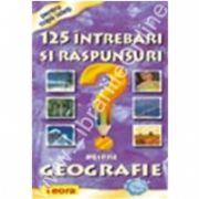 125 Intrebari si raspunsuri despre geografie