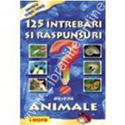 125 Intrebari si raspunsuri despre animale, vol.2