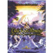 Cheile secrete hermetice -   Practica invocatiilor si conjuratiilor magice