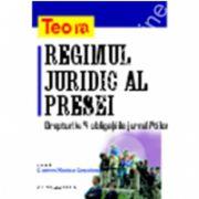Regimul juridic al presei - drepturile si obligatiile jurnalistilor