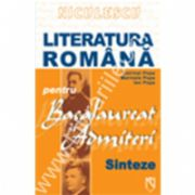 Literatura romana pentru bacalaureat si admiteri. Sinteze