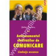 Antrenamentul abilitatilor de comunicare. Limbaje ascunse