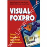 Visual FoxPro. Ghidul dezvoltarii aplicatiilor profesionale