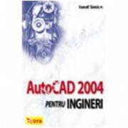 AUTOCAD 2004 pentru ingineri