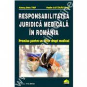 Responsabilitatea juridica medicala in Romania. Premise pentru un viitor drept medical