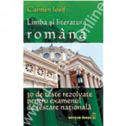 Limba si Literatura Română - 30 de teste rezolvate pentru examenul de testare naţională