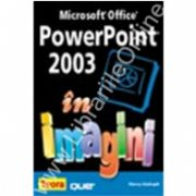 POWER POINT 2003 IN IMAGINI