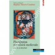 Pluralitatea metafizicii medievale. Istorie si structuri