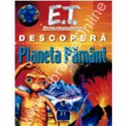 E.T. extraterestrul descopera Planeta Pamant