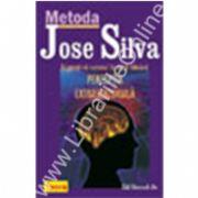 Metoda JOSE SILVA - Asigurati-va succesul in viata folosind PERCEPTIA EXTRASENZORIALA