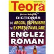 Dictionar de argou, eufemisme si expresii familiare, englez - roman