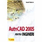 AUTOCAD 2005 pentru ingineri