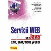 Servicii WEB cu Java. XML, SOAP, WSDL si UDDI