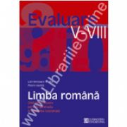 Limba romana. Ghid de evaluare pentru gimnaziu si Testarea Nationala. V - VIII