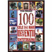 100 cele mai mari inventii dintodeauna