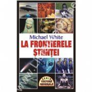 La frontierele stiintei (White, Michael)