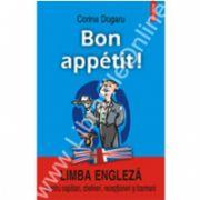 Bon appetit! Limba engleza pentru ospatari, chelneri, receptioneri si barmani
