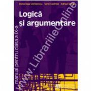 Logica si argumentare. Manual. Clasa a IX-a
