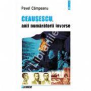 Ceausescu, anii numaratorii inverse