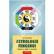 Astrologie fengshui. Pentru o viata in armonie