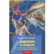 Horoscop, cu dragoste. Ghid astrologic care te invata cum sa faci fata unei relatii de dragoste