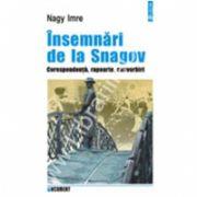 Insemnari de la Snagov. Corespondenta, rapoarte, convorbiri