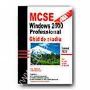 MCSE:windous 2000 profesional.Ghid de studiu