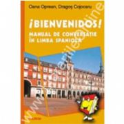 Bienvenidos! Manual de conversatie in limba spaniola