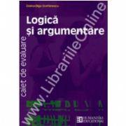 Logica si argumentare. Caiet de evaluare. Clasa a IX-a