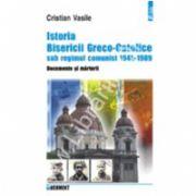 Istoria Bisericii Greco-Catolice sub regimul comunist. 1945-1989