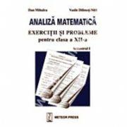Analiza matematică exerciţii şi probleme pentru clasa a XII-a, semestrul I