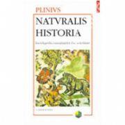 Naturalis historia. Enciclopedia cunostintelor din Antichitate. Volumul al II-lea: Antropologia. Zoologia