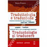 Traductologie şi traducere - noţiuni teoretice şi aplicaţii practice romană-italiană