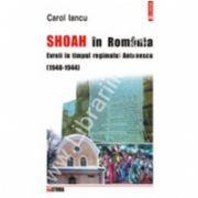Shoah in Romania. Evreii in timpul regimului Antonescu (1940-1944). Documente diplomatice franceze inedite