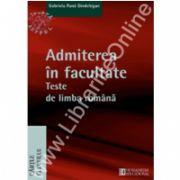Admiterea in facultate. Teste de limba romana