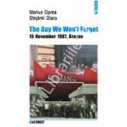 The Day We Won t Forget. 15 November 1987, Brasov