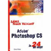 Adobe photoshop cs in 24 de lectii