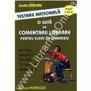 Testare nationala clasa a VIII-a. O suta de comentarii literare pentru elevii de gimnaziu