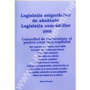 Legislatia asigurarilor de sanatate. Legislatia concediilor 2006