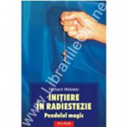 Initiere in radiestezie. Pendulul magic