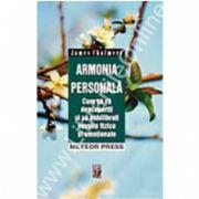 Armonia personală - cum să vă descoperiţi şi să echilibraţi nevoile fizice şi emoţionale
