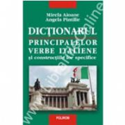 Dictionarul principalelor verbe italiene si constructiile lor specifice