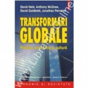 Transformari globale. Politica, economie si cultura