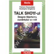 Talk Show-ul. Despre libertatea cuvintului ca mit