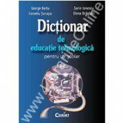 Dictionar de educatie tehnologica pentru uz scolar
