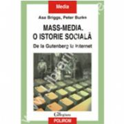 Mass-media. O istorie sociala. De la Gutenberg la Internet