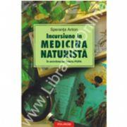 Incursiune in medicina naturista. In amintirea lui Valeriu Popa. (editia a X-a, revazuta si adaugita)