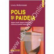Polis si Paideia. Sapte studii despre educatie, cultura, politici educative