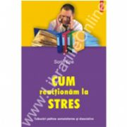 Cum reactionam la stres. Tulburari psihice somatoforme si disociative