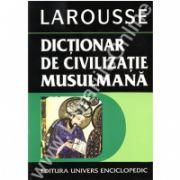 Dictionar de civilizatie Musulmana-Larousse